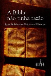 FINKELSTEIN e SILBERMAN, A Bíblia não tinha razão
