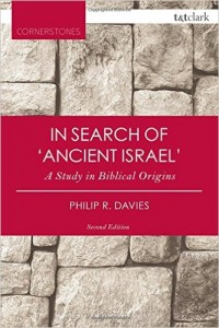 Philip R. Davies, In Search of 'Ancient Israel': A Study in Biblical Origins