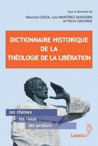 CHEZA, M. et alii Dictionnaire historique de la théologie de la libération. Namur: Lessius, 2017, 656 p.