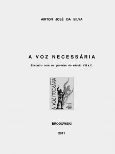 DA SILVA, A. J. A Voz Necessária: encontro com os profetas do século VIII a.C. Brodowski, 2011, 120 p.