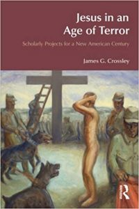 CROSSLEY, J. G. Jesus in an Age of Terror: Scholarly Projects for a New American Century. London: Equinox Publishing, 2008