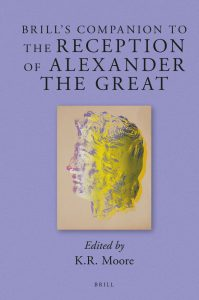 MOORE, K. R. (ed.) Brill's Companion to the Reception of Alexander the Great. Leiden/Boston: Brill, 2018, 856 p.