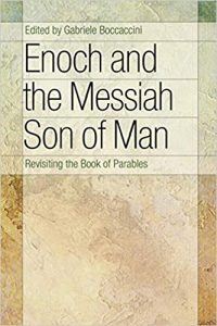 BOCCACCINI, G. (ed.) Enoch and the Messiah Son of Man: Revisiting the Book of Parables. Grand Rapids, MI: Eerdmans, 2007