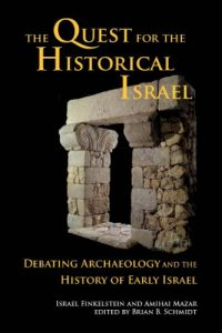 FINKELSTEIN, I.; MAZAR, A. The Quest for the Historical Israel: Debating Archaeology and the History of Early Israel. Atlanta: Society of Biblical Literature, 2007