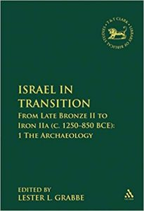 GRABBE, L. L. (ed.) Israel in Transition: From Late Bronze II to Iron IIA (c. 1250-850 BCE): 1 The Archaeology. London: T & T Clark, 2008