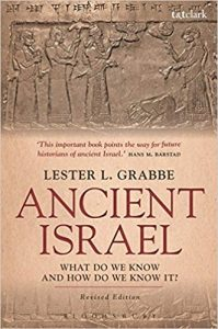 GRABBE, L. L. Ancient Israel: What Do We Know and How Do We Know It? Revised Edition. London: T&T Clark, 2017