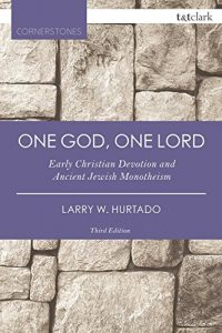 HURTADO, L. W. One God, One Lord: Early Christian Devotion and Ancient Jewish Monotheism. 3. ed. London: Bloomsbury T&T Clark, 2015, 288 p. - ISBN 9780567657718