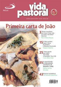 Primeira carta de João. Vida Pastoral, São Paulo, n. 329, 2019.