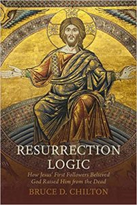 CHILTON, B. D. Resurrection Logic: How Jesus' First Followers Believed God Raised Him from the Dead. Waco, TX: Baylor University Press, 2019