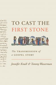 KNUST, J. ; WASSERMAN, T. To Cast the First Stone: The Transmission of a Gospel Story. Princeton, NJ: Princeton University Press, 2019