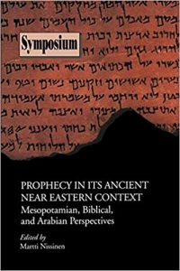 NISSINEN, M. (ed.) Prophecy in its Ancient Near Eastern Context: Mesopotamian, Biblical, and Arabian Perspectives. Atlanta: SBL, 2000