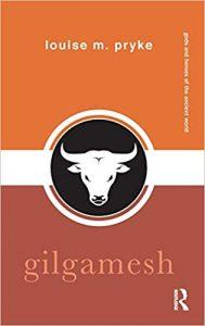 PRYKE, L. M. Gilgamesh. London: Routledge, 2019