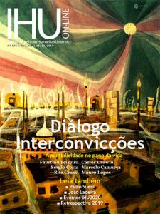 Diálogo interconvicções. A multiplicidade no pano da vida - IHU On-Line - Edição 546 | 16 Dezembro 2019