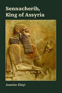 ELAYI, J. Sennacherib, King of Assyria. Atlanta: SBL, 2018