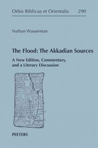 WASSERMAN, N. The Flood: The Akkadian Sources. A New Edition, Commentary, and a Literary Discussion. Leuven: Peeters, 2020