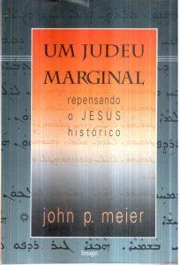 MEIER, J. P. Um Judeu Marginal. Repensando o Jesus Histórico. Volume Um: As Raízes do Problema e da Pessoa. Rio de Janeiro: Imago, 1993