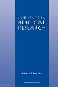 Currents in Biblical Research Volume 18 Issue 3, June 2020