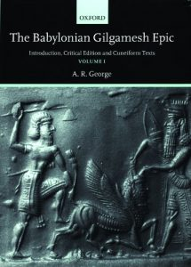 GEORGE, A. R. The Babylonian Gilgamesh Epic: Introduction, Critical Edition and Cuneiform Texts. 2 vols. Oxford: Oxford University Press, 2003