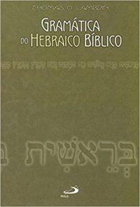 LAMBDIN, T. O. Gramática do hebraico bíblico. São Paulo: Paulus, 2003