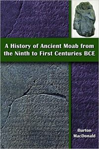 MACDONALD, B. A History of Ancient Moab from the Ninth to First Centuries BCE. Atlanta: SBL Press, 2020