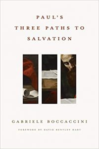 BOCCACCINI, G. Paul's Three Paths to Salvation. Grand Rapids, MI: Eerdmans, 2020