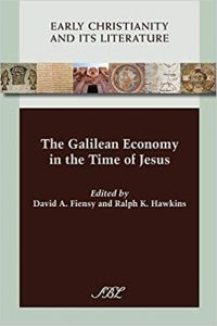 FIENSY, D. A.; HAWKINS, R. K. (eds.) The Galilean Economy in the Time of Jesus. Atlanta: Society of Biblical Literature, 2013,