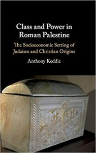 KEDDIE, A. Class and Power in Roman Palestine: The Socioeconomic Setting of Judaism and Christian Origins. Cambridge: Cambridge University Press, 2019