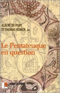 DE PURY, A. ; RÖMER, T. (orgs.) Le Pentateuque en question: Les origines et la composition de cinq premiers livres de la Bible à la lumière des recherches récentes. 2. ed. Genève: Labor et Fides, 2002.