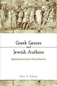 ADAMS, S. A. Greek Genres and Jewish Authors: Negotiating Literary Culture in the Greco-Roman Era. Waco, TX: Baylor University Press, 2020