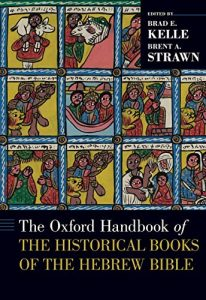 KELLE, B. E. ; STRAWN, B. A. (eds.) The Oxford Handbook of the Historical Books of the Hebrew Bible. New York: Oxford University Press, 2021