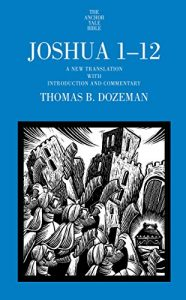 DOZEMAN, T. B. Joshua 1-12: A New Translation with Introduction and Commentary. New Haven, CT: Yale University Press, 2015