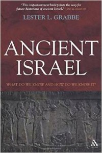 Lester L. Grabbe, Ancient Israel: What Do We Know and How Do We Know It?