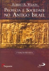 Robert R. Wilson, Profecia e sociedade no antigo Israel