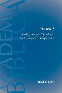 KELLE, B. E. Hosea 2: Metaphor and Rhetoric in Historical Perspective. Atlanta: Society of Biblical Literature, 2005