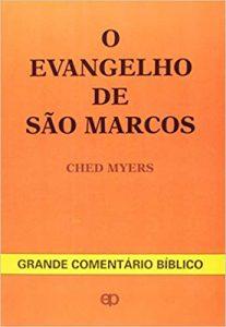 MYERS, C. O evangelho de São Marcos. São Paulo: Paulinas, 1992, 581 p.