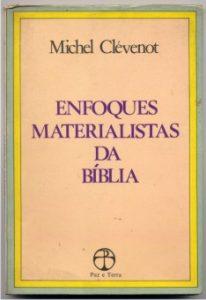 CLÉVENOT, M. Enfoques materialistas da Bíblia. Rio de Janeiro: Paz e Terra, 1979, 164 p.