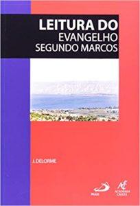 DELORME, J. Leitura do evangelho segundo Marcos. São Paulo: Paulinas, 1982 [Paulus e Academia Cristã: 2012] 148 p.