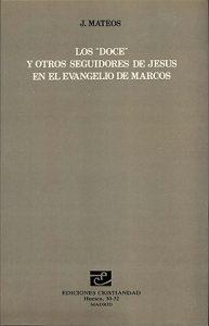 """MATEOS, J. Los """"Doce"""" y otros seguidores de Jesús en el Evangelio de Marcos. Madrid: Cristiandad, 1982, 304 p."""