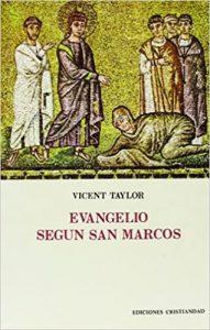 TAYLOR, V. Evangelio según San Marcos. Madrid: Cristiandad, 1979, 848 p.