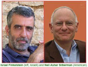 Israel Finkelstein (Tel Aviv, Israel, 1949) & Neil Asher Silberman (Boston, Massachusetts, EUA,1950)