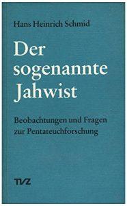 SCHMID, H. H. Der sogenannte Jahwist. Zürich: Theologischer Verlag, 1976.