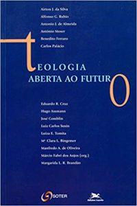 DOS ANJOS, M. F. (org.) Teologia Aberta ao Futuro. São Paulo: SOTER/Loyola, 1997